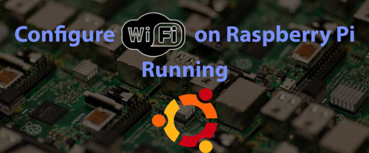 Configure WiFi on Raspberry Pi running Ubuntu in Headless Mode via Terminal